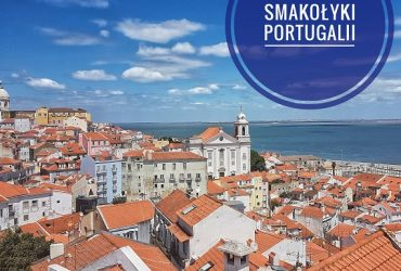 12 smakołyków (lub też nie) Portugalii
