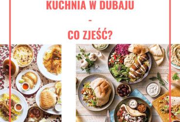 Kuchnia w Dubaju- co zjeść?